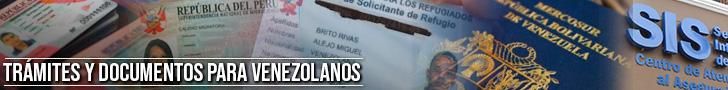 trámites y documentos para venezolanos en Perú