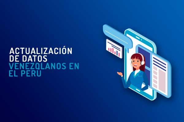 Actualizacion de datos migraciones venezolanos en Perú