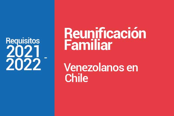 Reunificación familiar venezolanos Chlile